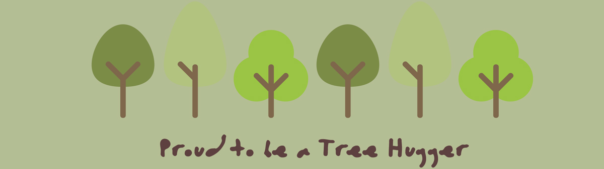 proud to be a tree hugger